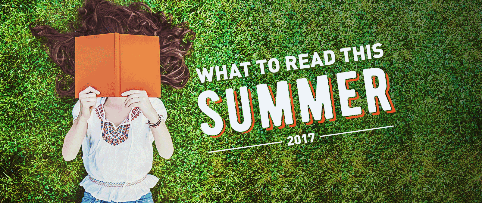 What To Read This Summer, 2017