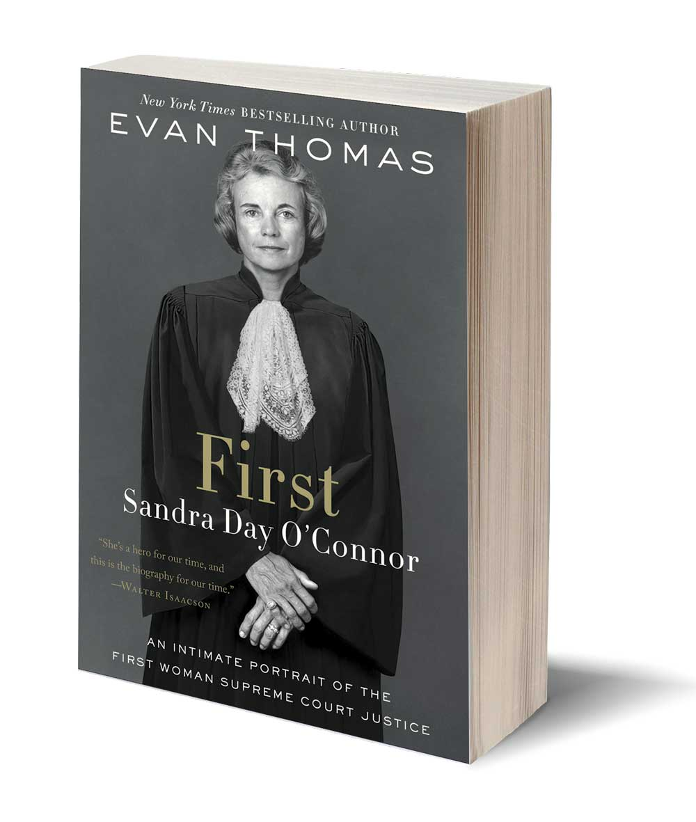 First: Sandra Day O'Connor, an Intimate Portrait of the First Woman Supreme Court Justice Book Cover