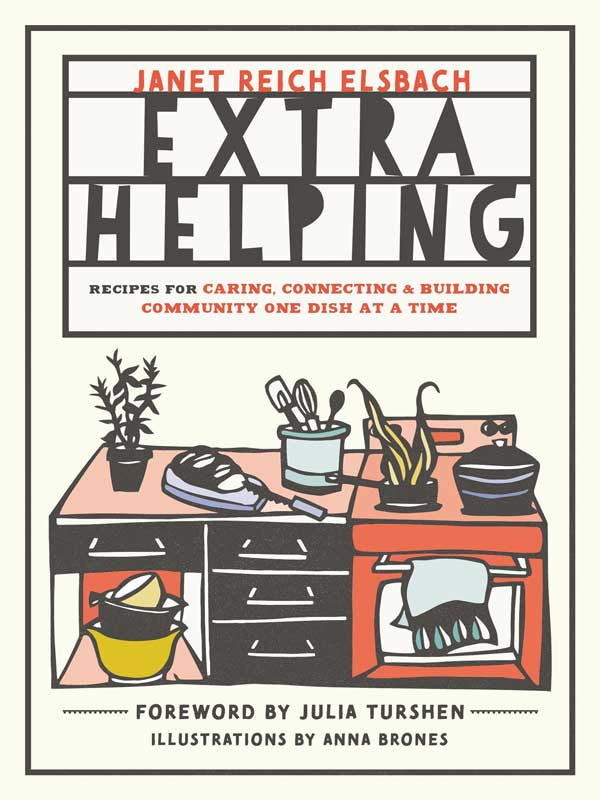 Extra Helping: Recipes for Caring, Connecting & Building Community One Dish at a Time Book Cover