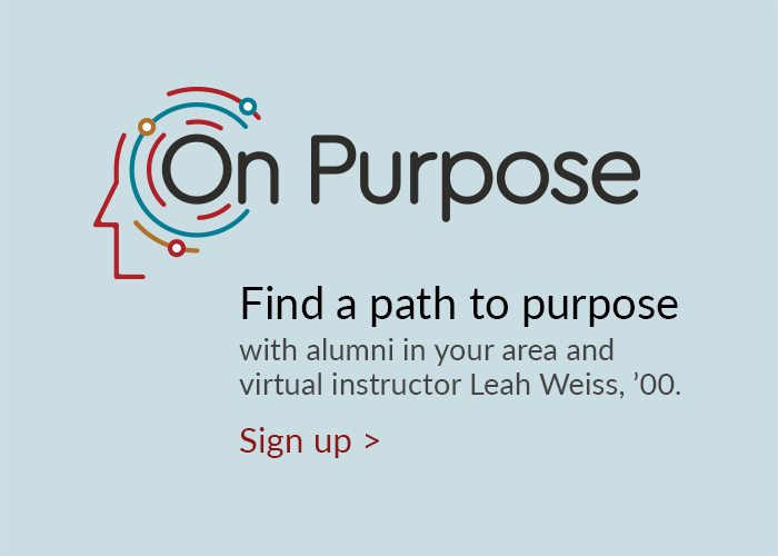 Find a path to purpose with alumni in your area and virtual instructor Leah Weiss, '00