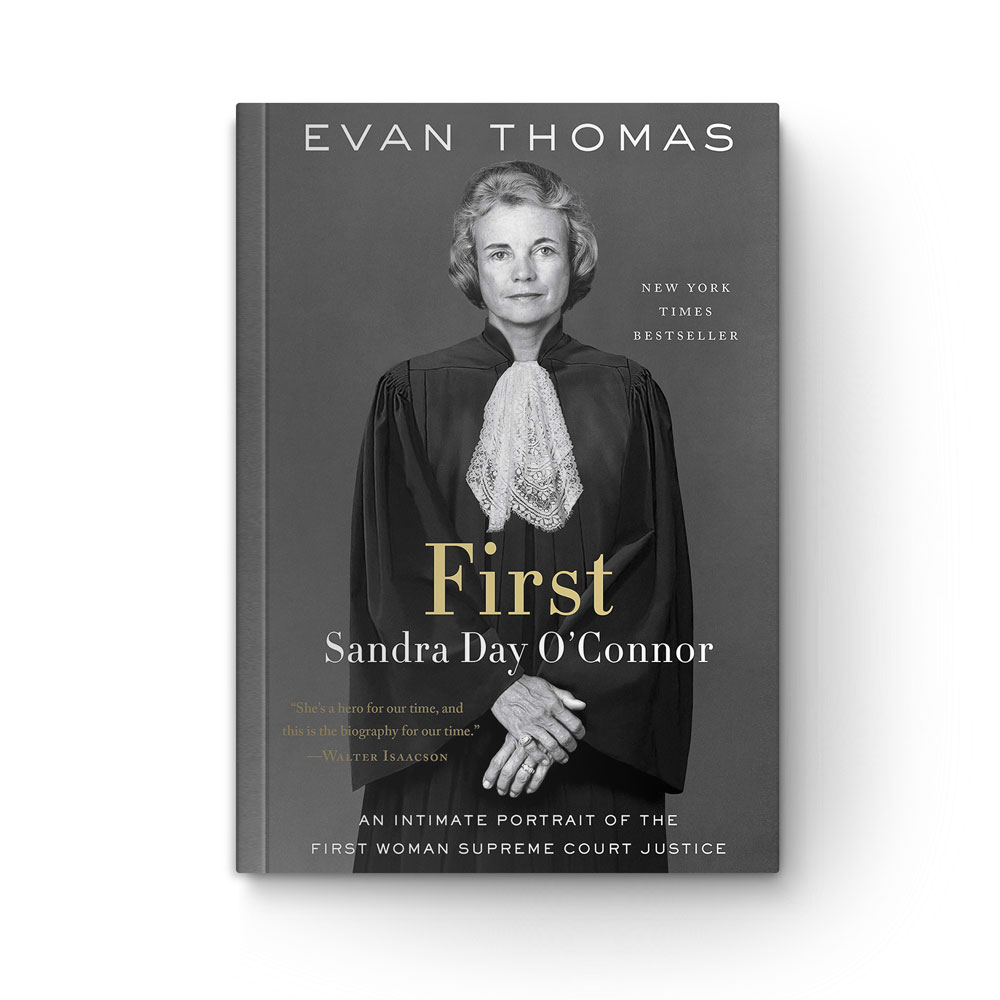 """Book cover of """"First: Sandra Day O'Connor, an Intimate Portrait of the First Woman Supreme Court Justice"""" by Evan Thomas"""