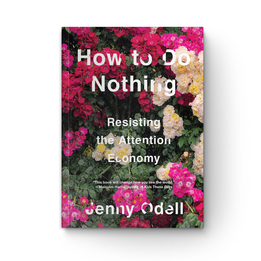 """Book cover of  """"How to Do Nothing: Resisting the Attention Economy"""" by Jenny Odell;"""