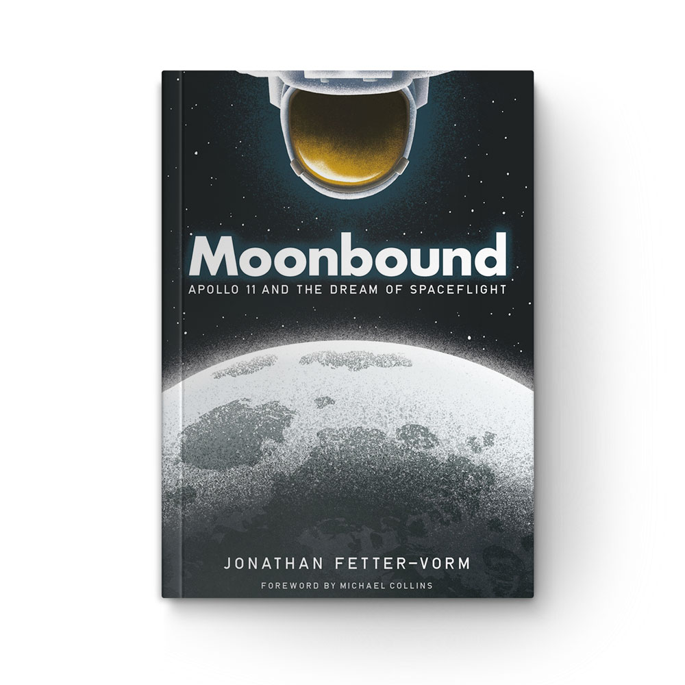 """Book cover of """"Moonbound: Apollo 11 and the Dream of the Spaceflight"""" by Jonathan Fetter-Vorm"""