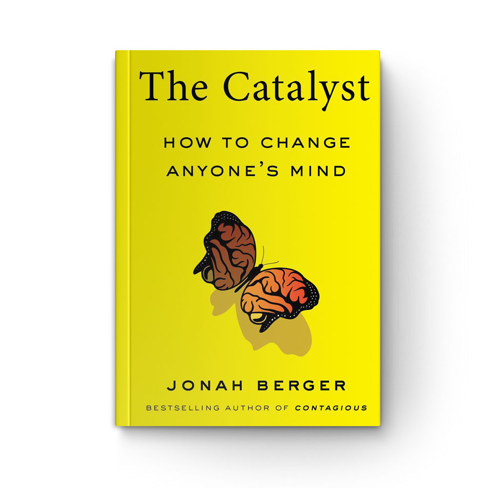 The Catalyst: How to Change Anyone's Mind book cover
