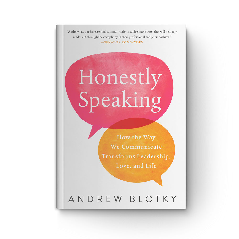 Honestly Speaking: How the Way We Communicate Transforms Leadership, Love, and Life book cover