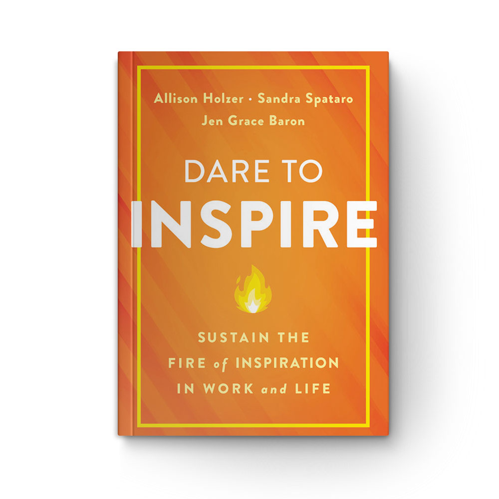 Dare to Inspire: Sustain the Fire of Inspiration in Work and Life book cover