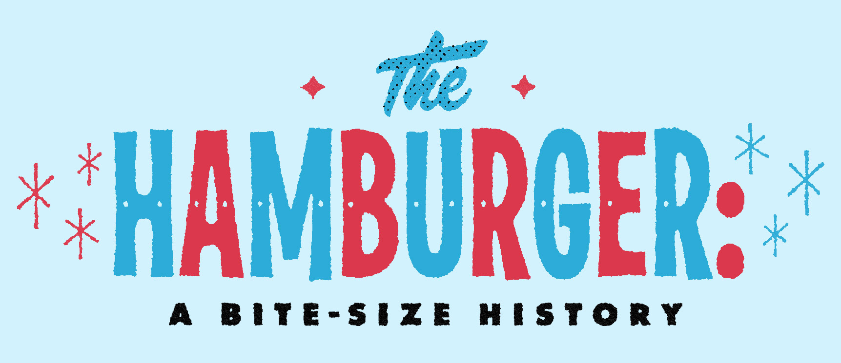 "Illustrated text that reads ""the hamburger a bite-size history""."