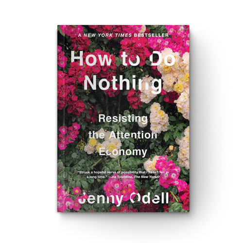 How to Do Nothing: Resisting the Attention Economy book cover