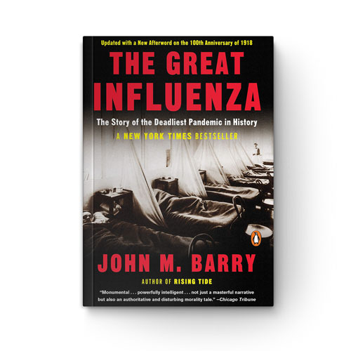 The Great Influenza: The Story of the Deadliest Pandemic in History book cover