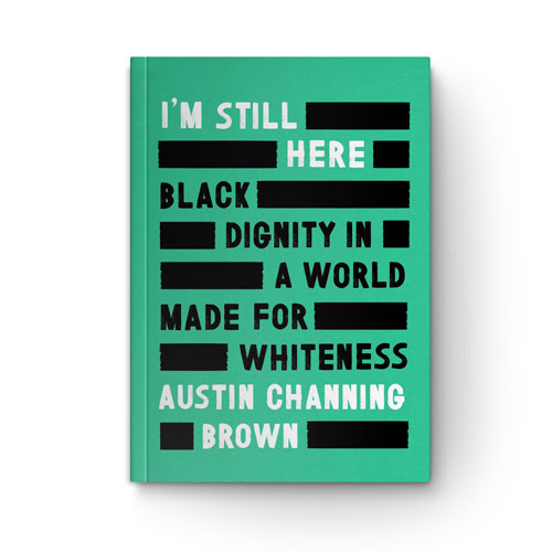 I'm Still Here: Black Dignity in a World Made for Whiteness book cover