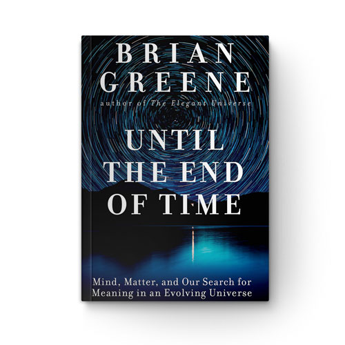 Until the End of Time: Mind, Matter, and Our Search forMeaning in an Evolving Universe book cover