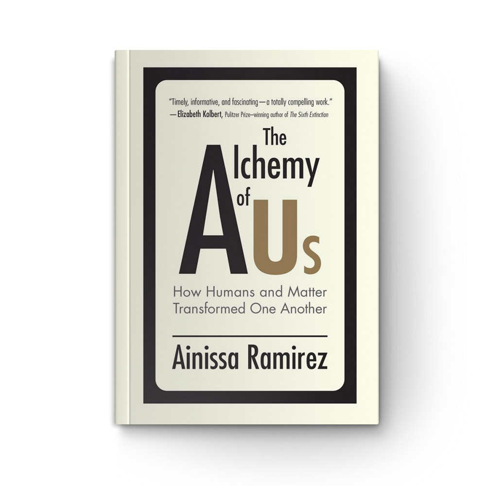The Alchemy of Us: How Humans and Matter Transformed One Another book cover