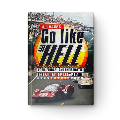 Go like Hell: Ford, Ferrari, and Their Battle for Speed and Glory at Le Mans book cover