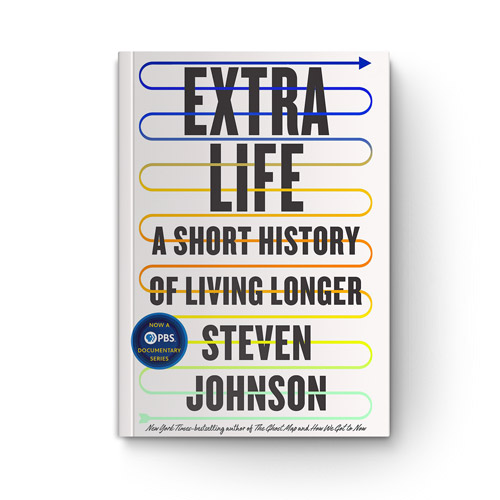 Extra Life: A Short History of Living Longer book cover