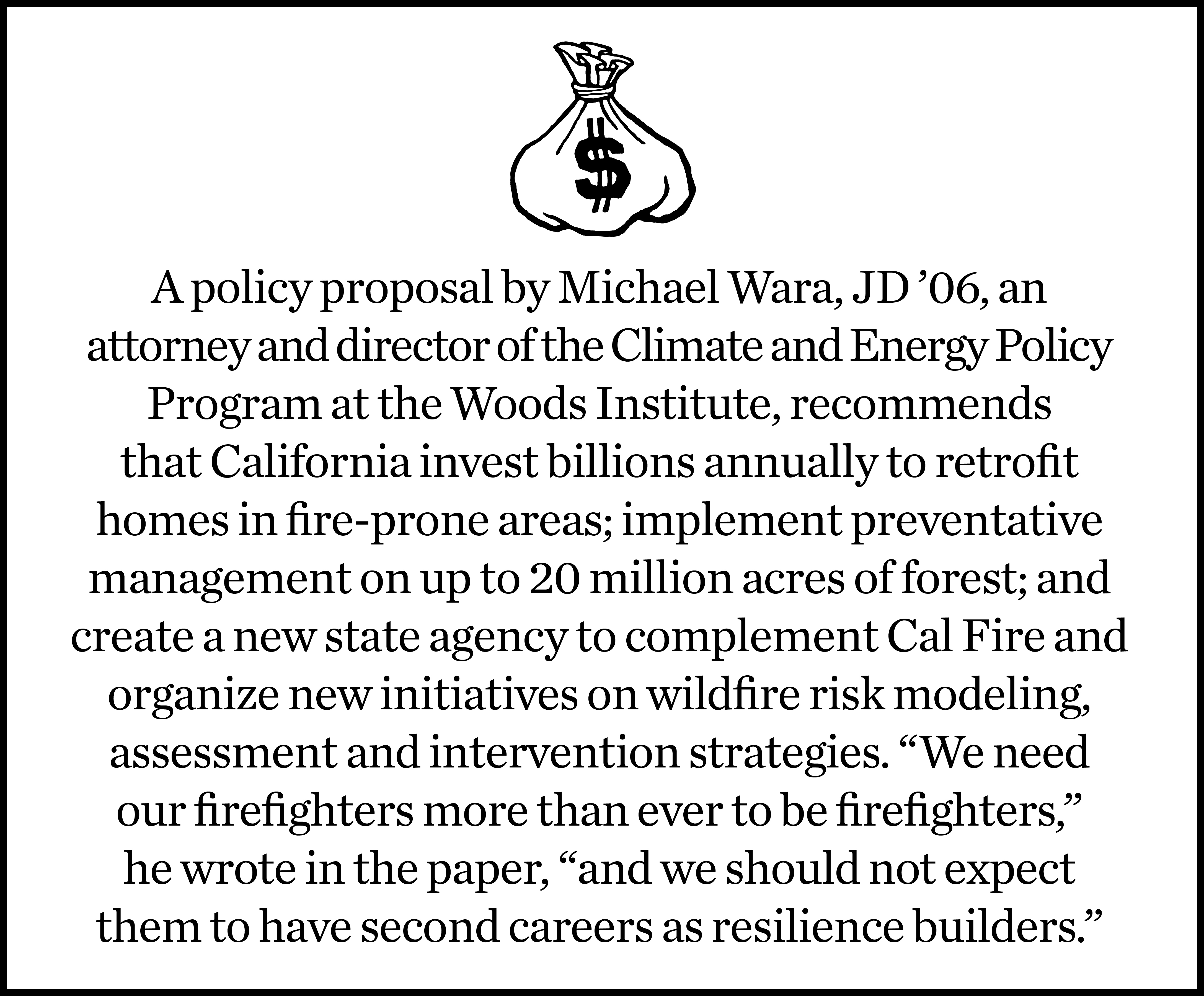 Michael Wara, director of the Climate and Energy Policy Program at the Woods Institute, recommends steps to protect Californians from wildfire. They would cost approximately $3 billion.