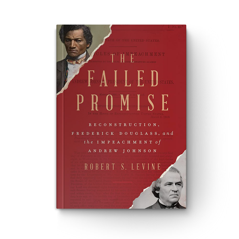 The Failed Promise: Reconstruction, Frederick Douglass, and the Impeachment of Andrew Johnson book cover