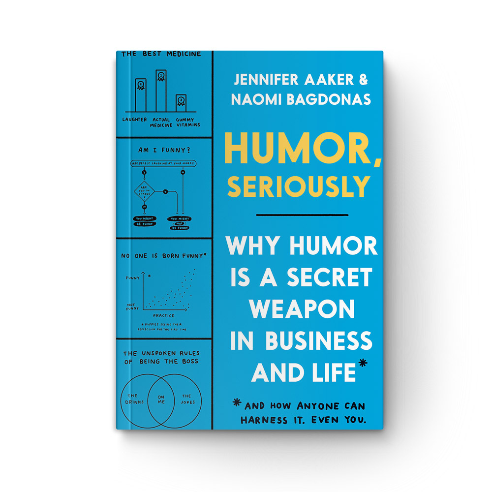 Humor, Seriously: Why Humor Is a Secret Weapon in Business and Life book cover